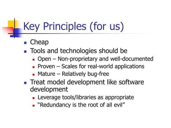 Key Principles (for us)