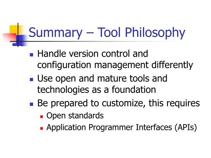 Summary – Tool Philosophy