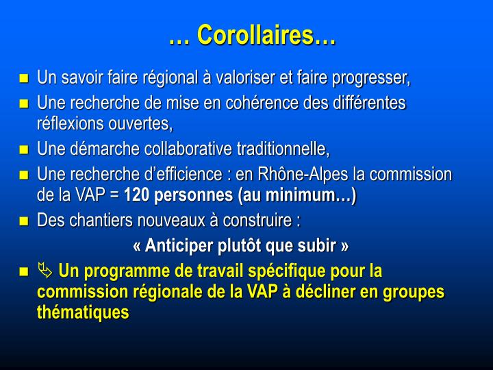 … Corollaires…
