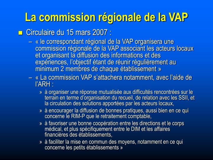 La commission régionale de la VAP
