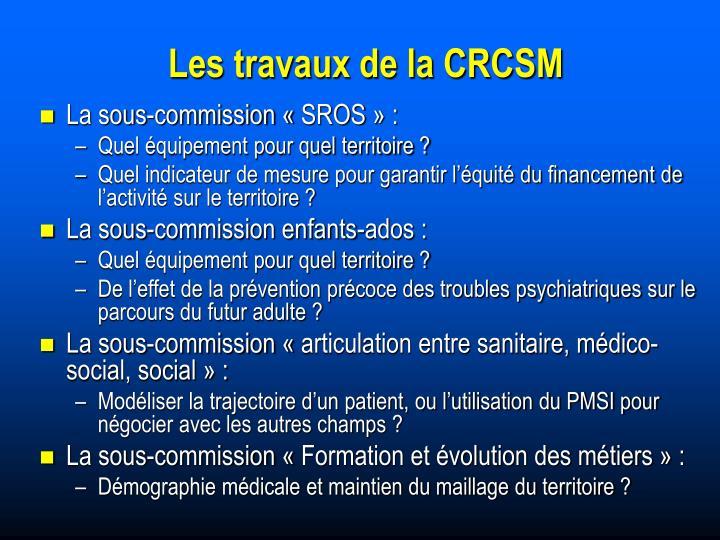 Les travaux de la CRCSM