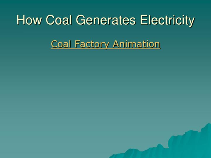 How Coal Generates Electricity