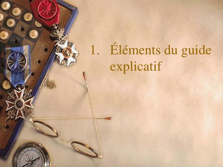 Éléments du guide explicatif