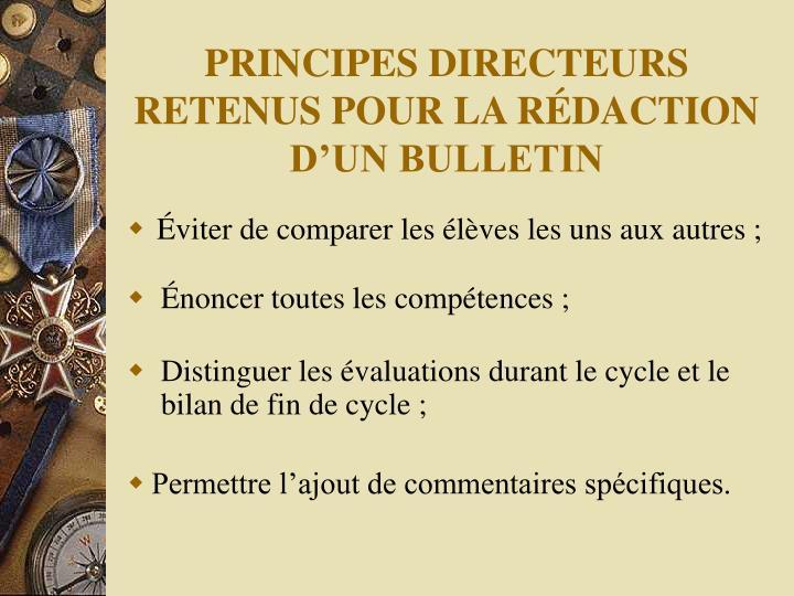 PRINCIPES DIRECTEURS RETENUS POUR LA RÉDACTION D'UN BULLETIN