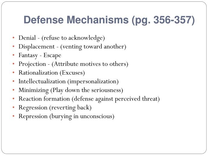 Defense Mechanisms (pg. 356-357)