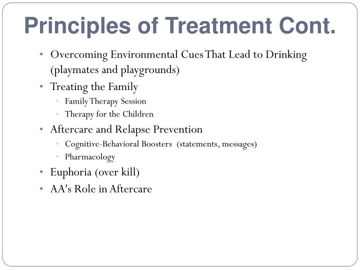 Principles of Treatment Cont.