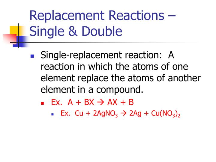 Replacement Reactions – Single & Double