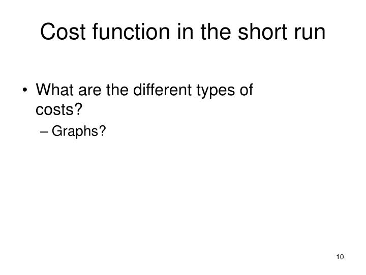 Cost function in the short run