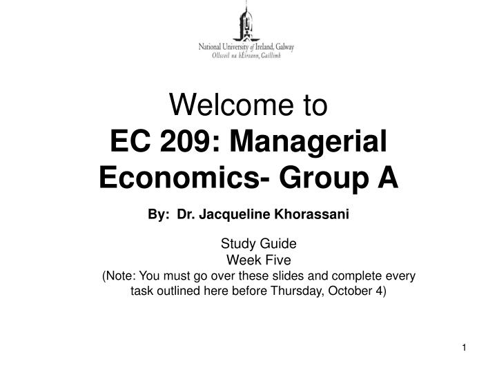 Welcome to ec 209 managerial economics group a by dr jacqueline khorassani