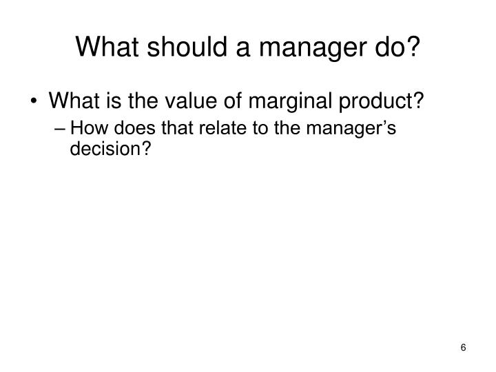 What should a manager do?