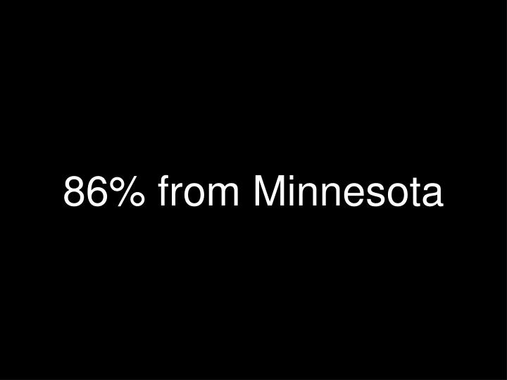 86% from Minnesota