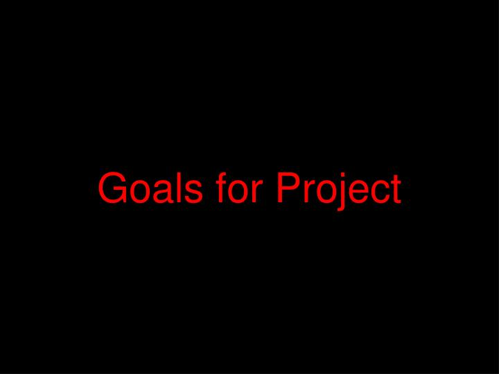 Goals for Project