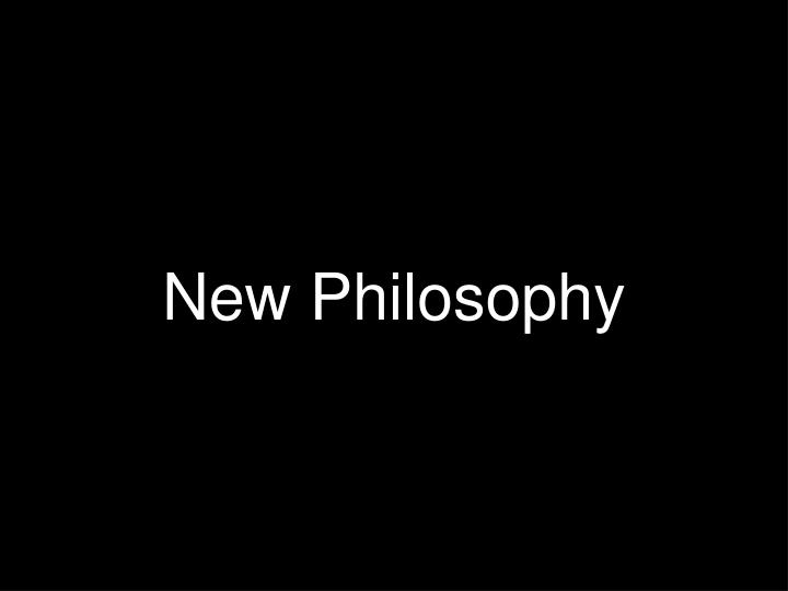 New Philosophy
