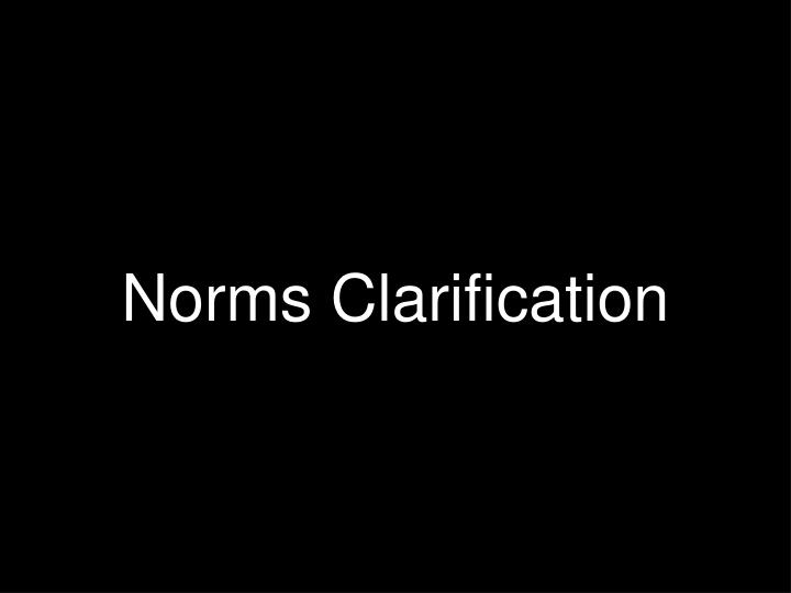 Norms Clarification