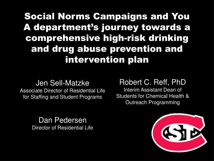 Social Norms Campaigns and You A department's journey towards a comprehensive high-risk drinking a...