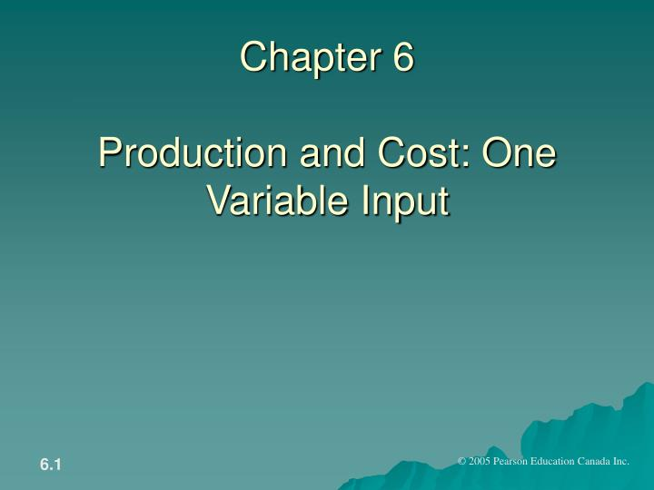 Chapter 6 production and cost one variable input