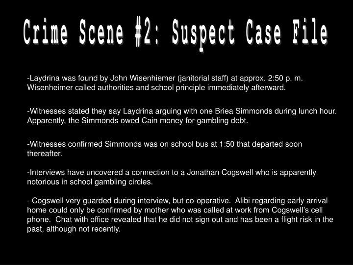 Crime Scene #2: Suspect Case File