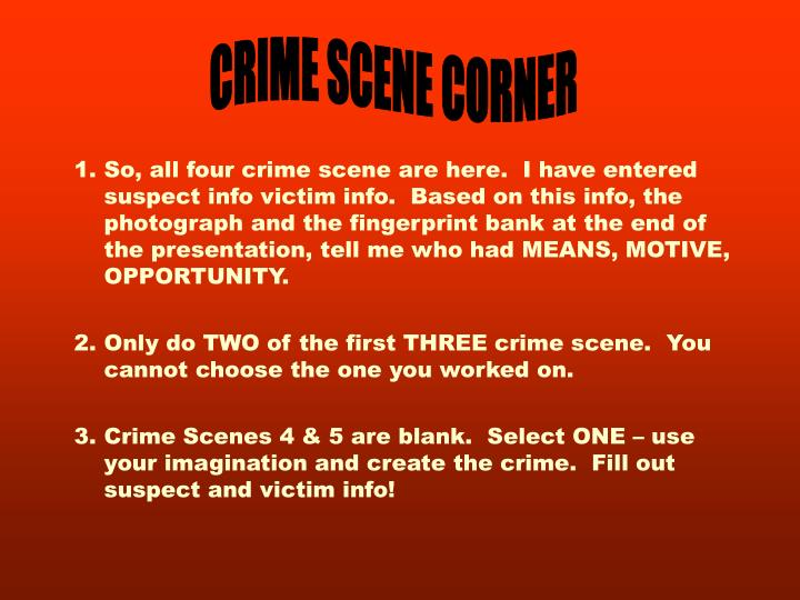 CRIME SCENE CORNER