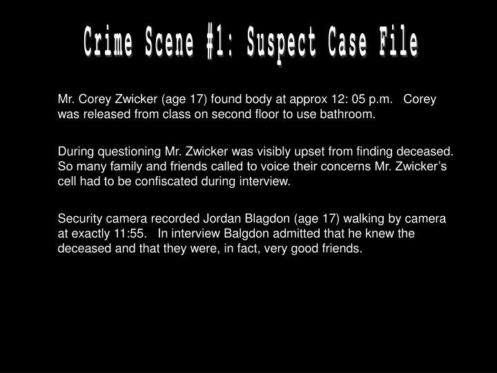 Crime Scene #1: Suspect Case File