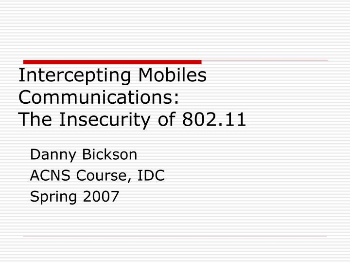 Intercepting mobiles communications the insecurity of 802 11
