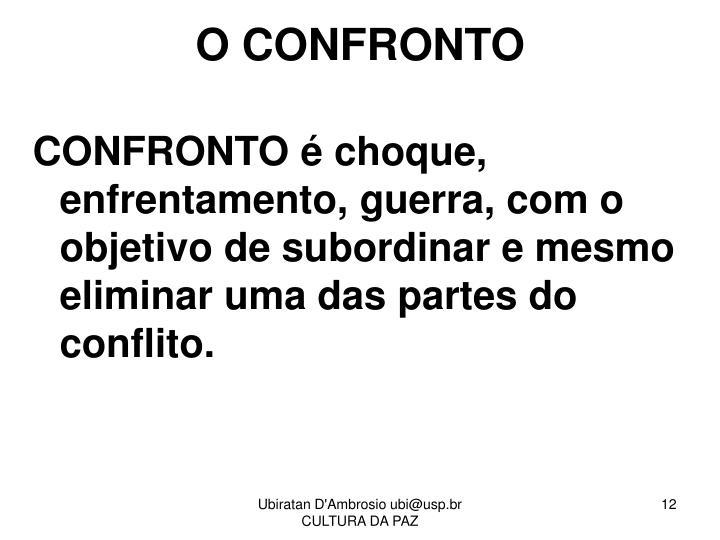 O CONFRONTO