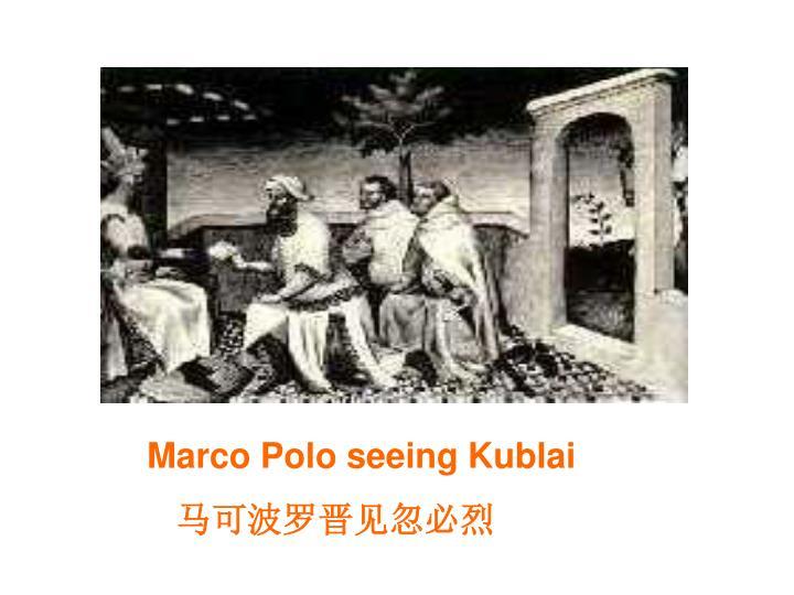 Marco Polo seeing Kublai