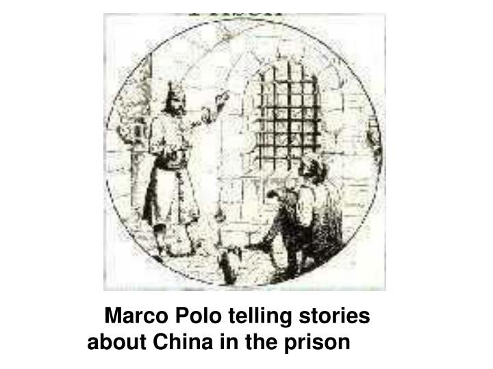 Marco Polo telling stories about China in the prison