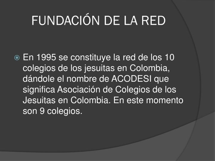 FUNDACIÓN DE LA RED