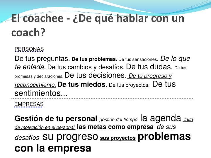 El coachee - ¿De qué hablar con un coach?