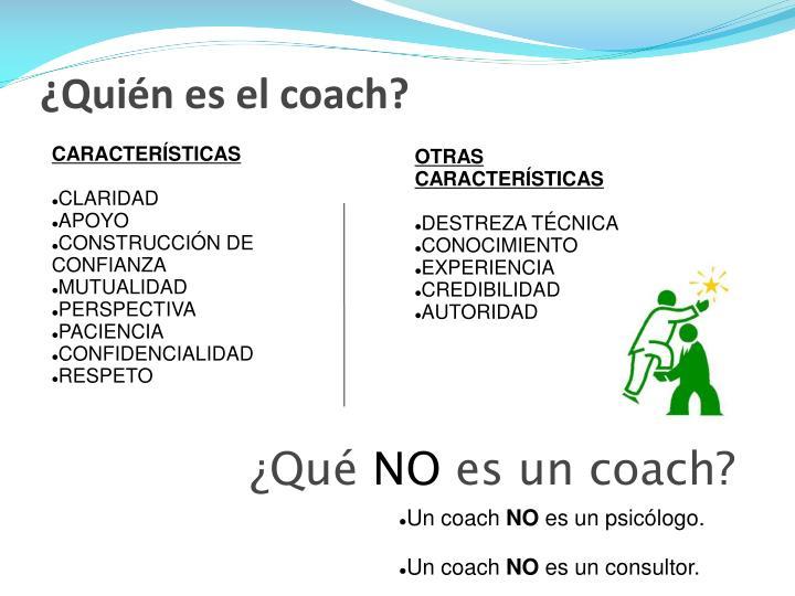 ¿Quién es el coach?