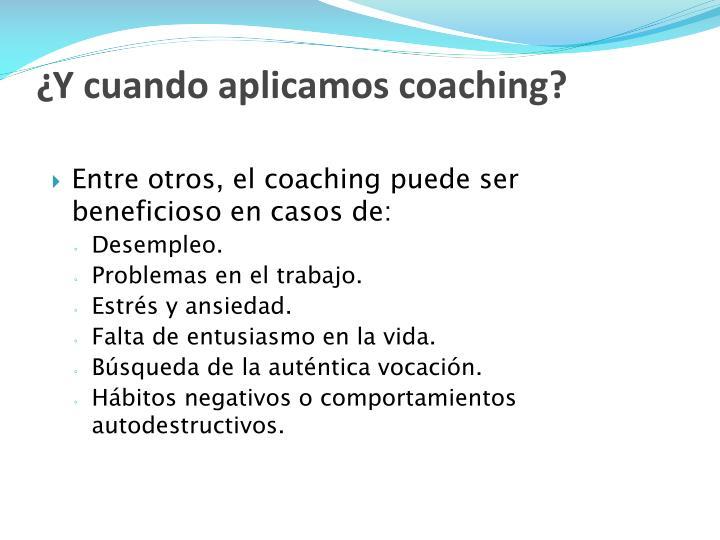 ¿Y cuando aplicamos coaching?