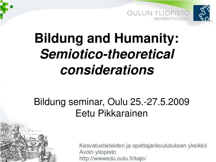 Bildung and humanity semiotico theoretical considerations