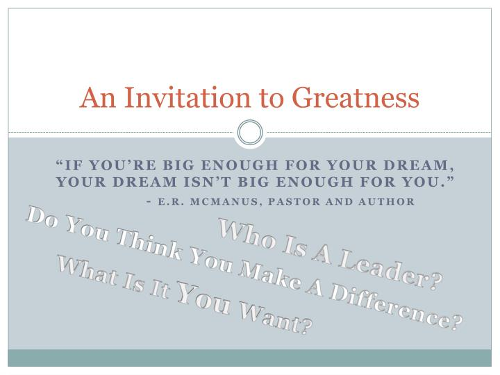 An Invitation to Greatness