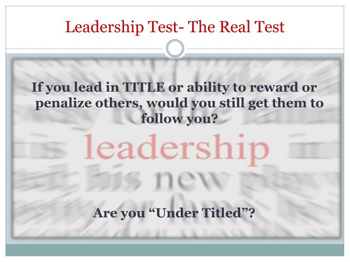 Leadership Test- The Real Test