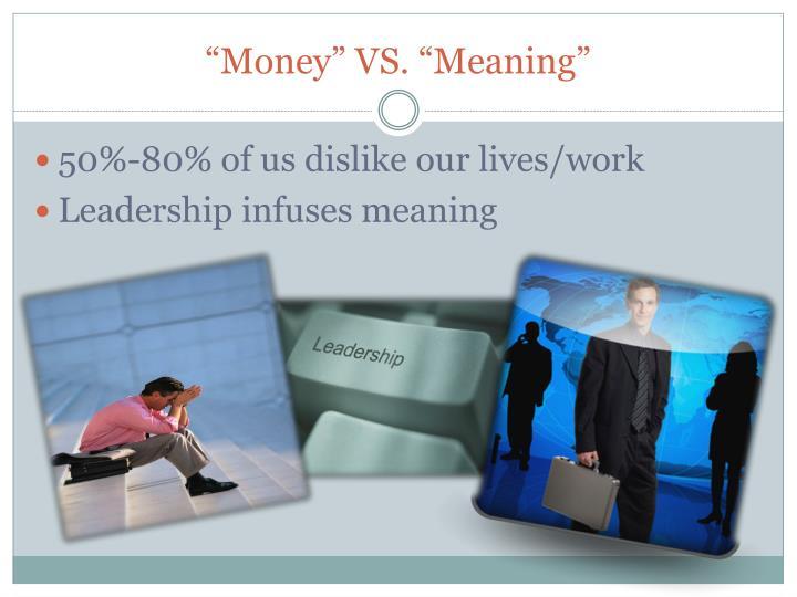 """Money"" VS. ""Meaning"""