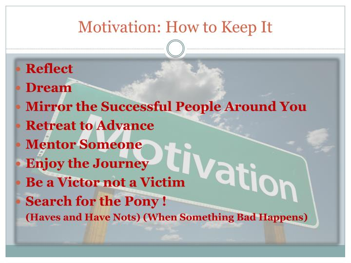 Motivation: How to Keep It