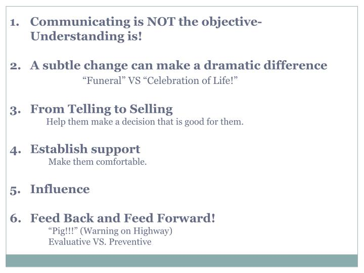 Communicating is NOT the objective- Understanding is!