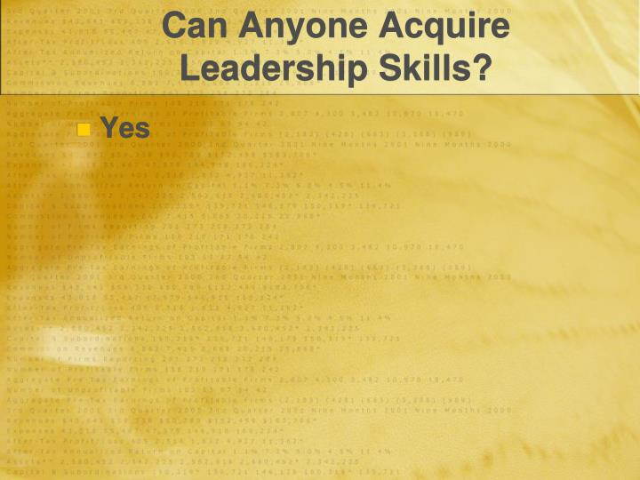 Can Anyone Acquire Leadership Skills?