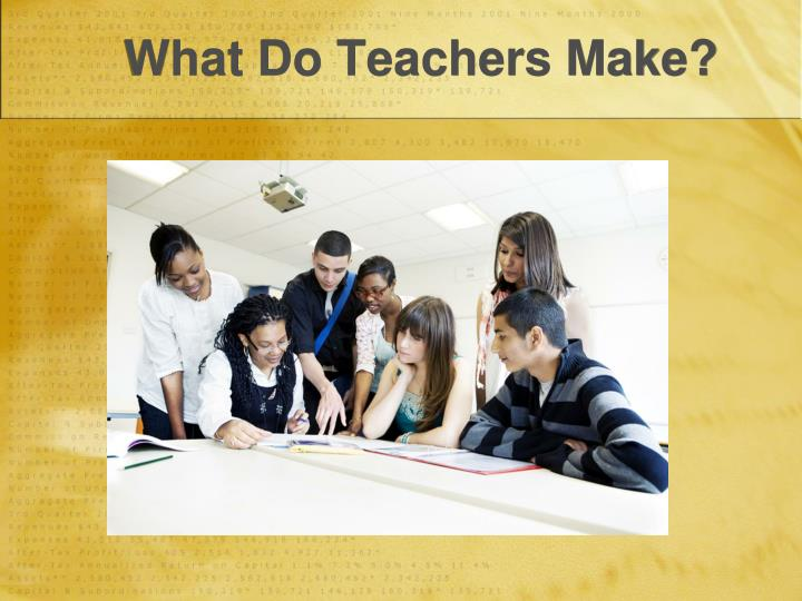 What Do Teachers Make?