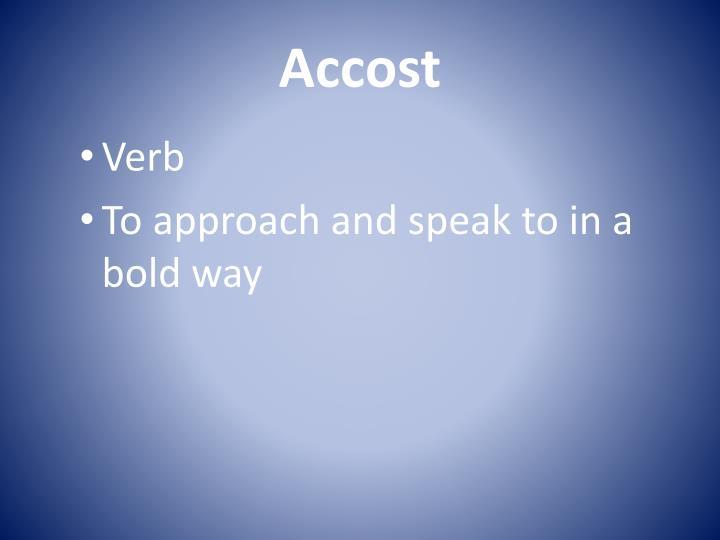 Accost