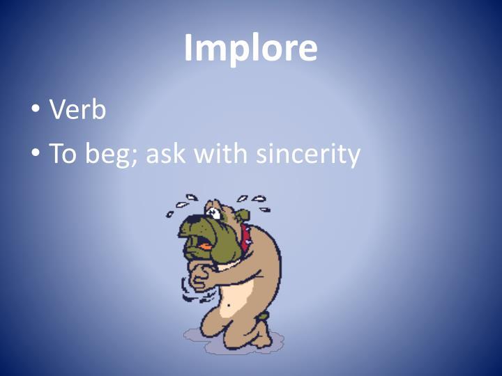Implore