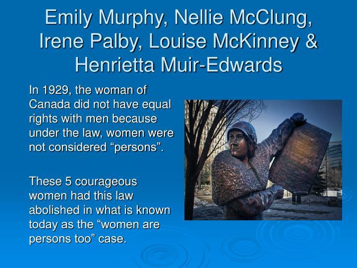 Emily Murphy, Nellie McClung, Irene Palby, Louise McKinney & Henrietta Muir-Edwards