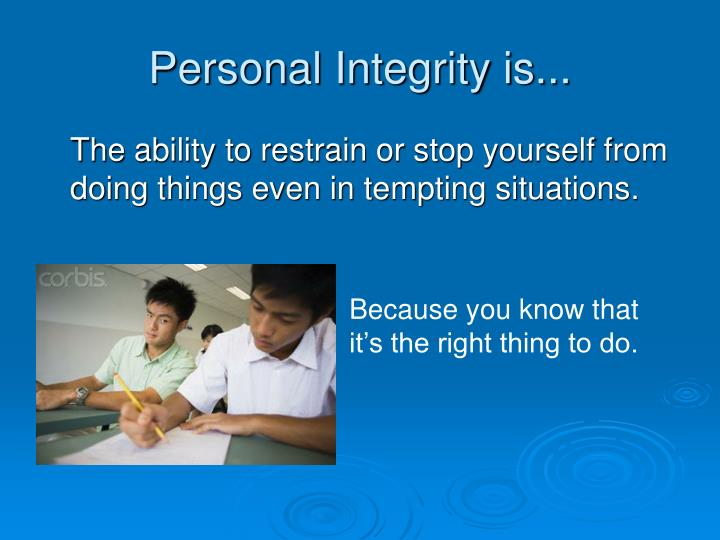 Personal Integrity is...