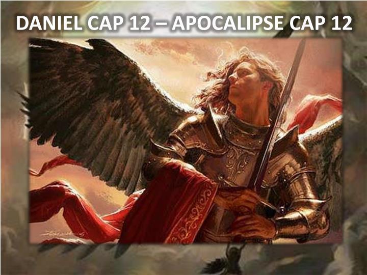 DANIEL CAP 12 – APOCALIPSE CAP 12