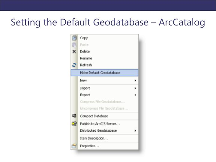 Setting the Default Geodatabase – ArcCatalog