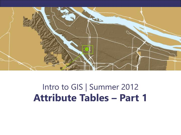 Intro to GIS | Summer 2012