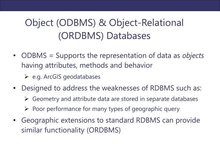 Object (ODBMS) & Object-Relational (ORDBMS) Databases