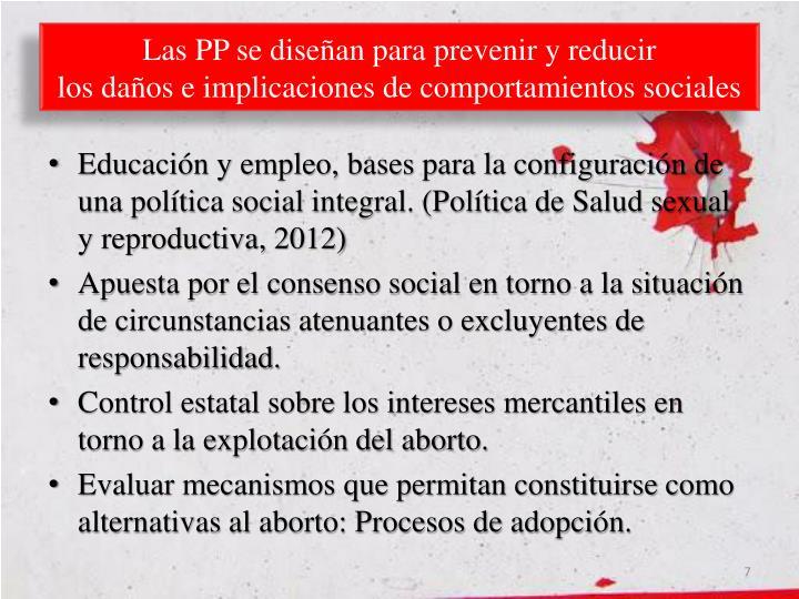 Las PP se diseñan para prevenir y reducir