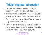 trivial register allocation
