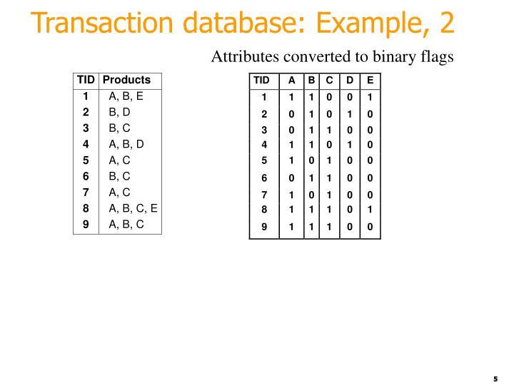 Transaction database: Example, 2